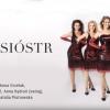 """Spektakl Teatru Muzycznego """"Siła sióstr"""" już w sobotę"""