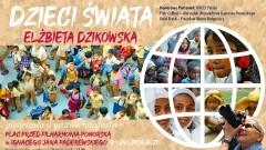 Dzieci świata - wystawa plenerowa Elżbiety Dzikowskiej w Bydgoszczy