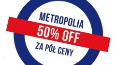 Gorące tematy - Metropolia za pół ceny 2020. W tym roku potrwa tydzień…