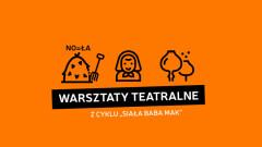 """Warsztaty teatralne """"Minikuchenny teatr"""" z cyklu Siała baba mak"""