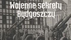 """""""Wojenne sekrety Bydgoszczy"""". Promocja książki w Bibliotece Głównej"""