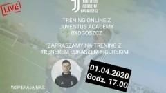 Zapraszamy na treningi online z Juventus Academy Bydgoszcz