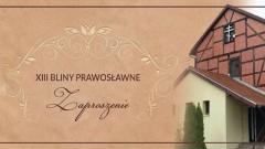 Zaproszenie na XIII Bliny Prawosławne