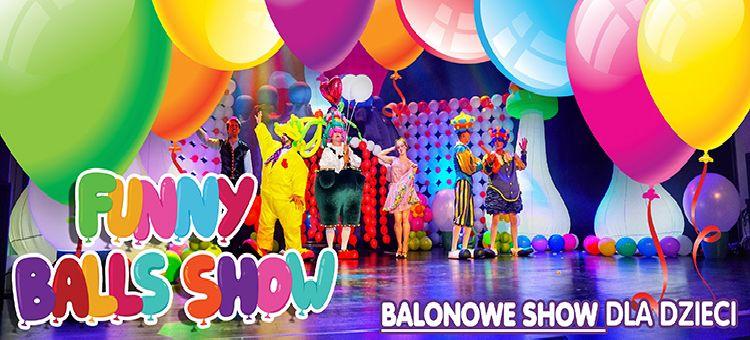 Balonowe Show czyli Funny Balls Show ponownie w Bydgoszczy. KONKURS!