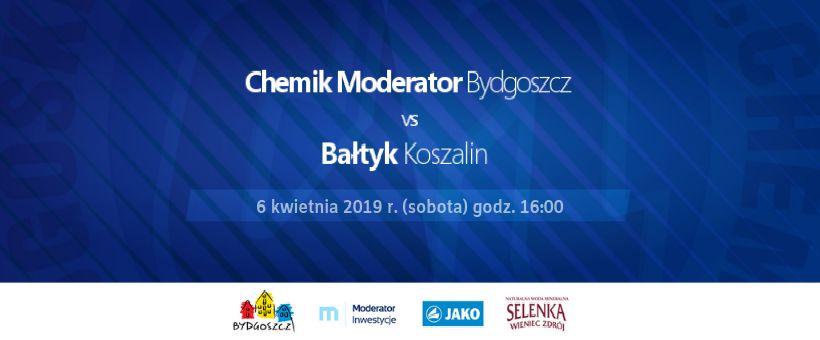 Chemik Moderator Bydgoszcz zmierzy się z Bałtykiem Koszalin