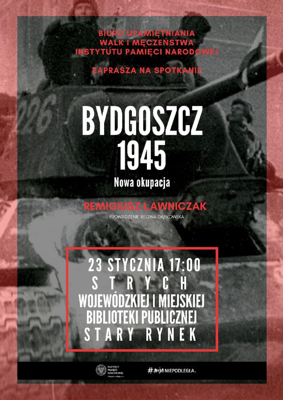 """Przed nami kolejne z cyklu spotkań """"Bez przedawnienia"""":  """"Bydgoszcz 1945. Nowa okupacja"""""""