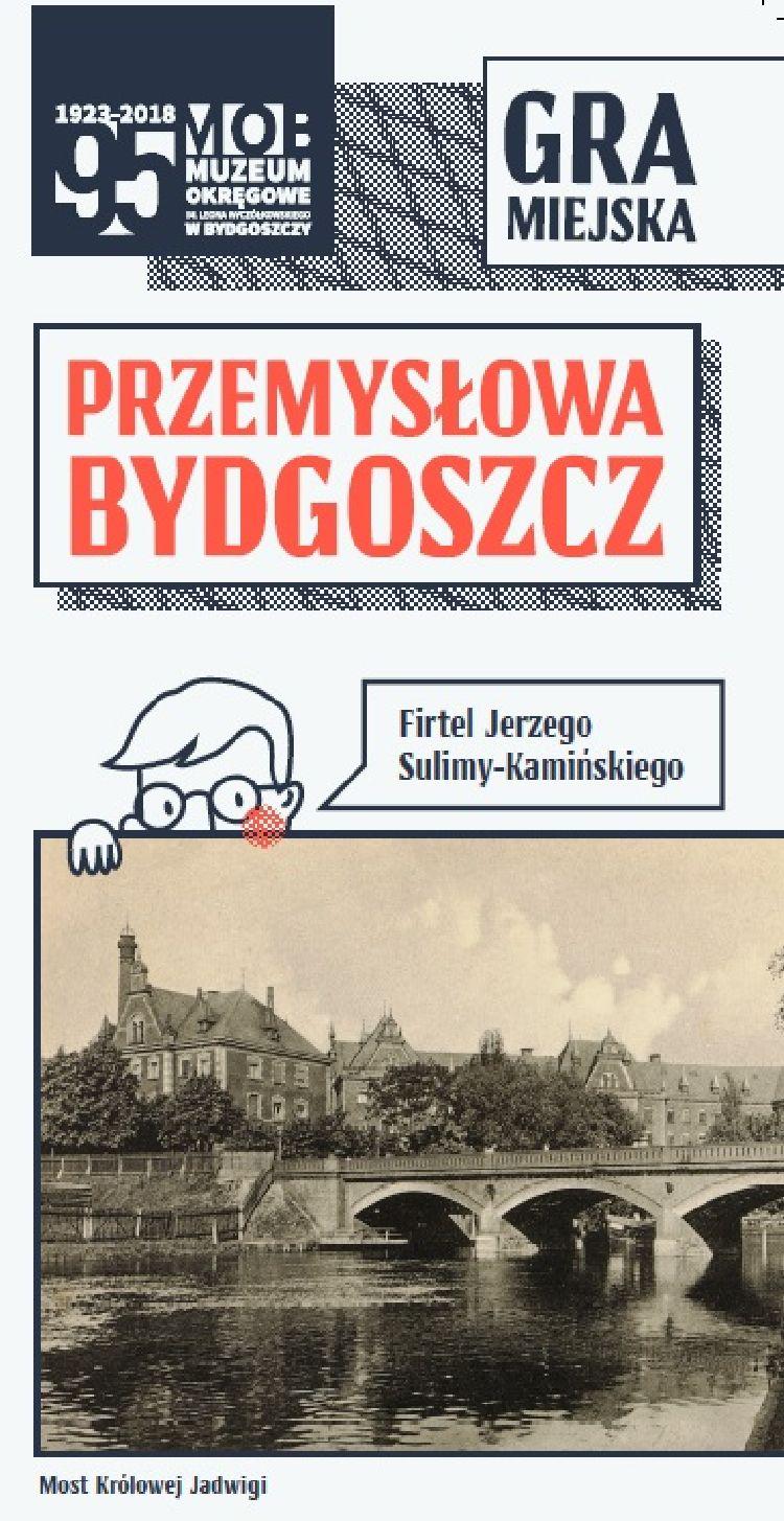 """Weź udział w nowej grze miejskiej. """"Przemysłowa Bydgoszcz. Firtel Jerzego Sulimy-Kamińskiego"""""""