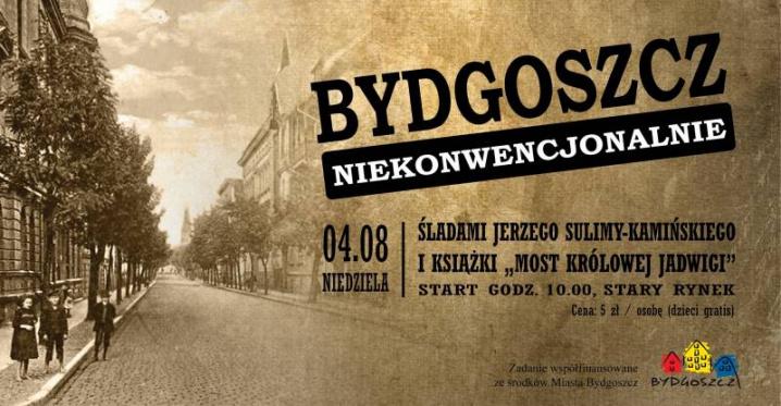 Bydgoszcz Niekonwencjonalnie - Śladami Mostu Królowej Jadwigi