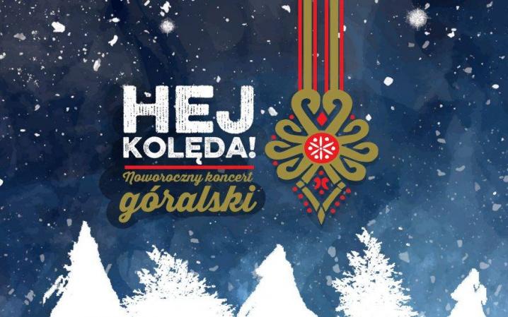 Hej kolęda - Noworoczny koncert góralski!