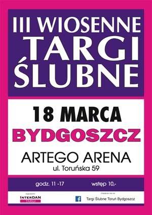 III Wiosenne Targi Ślubne w Bydgoszczy - Artego Arena - 18 marca 2018