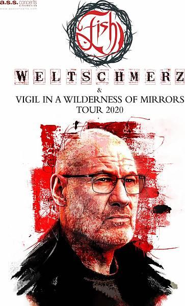 Koncert FISH - WELTSCHMERZ / VIGIL IN A WILDERNESS OF MIRRORS